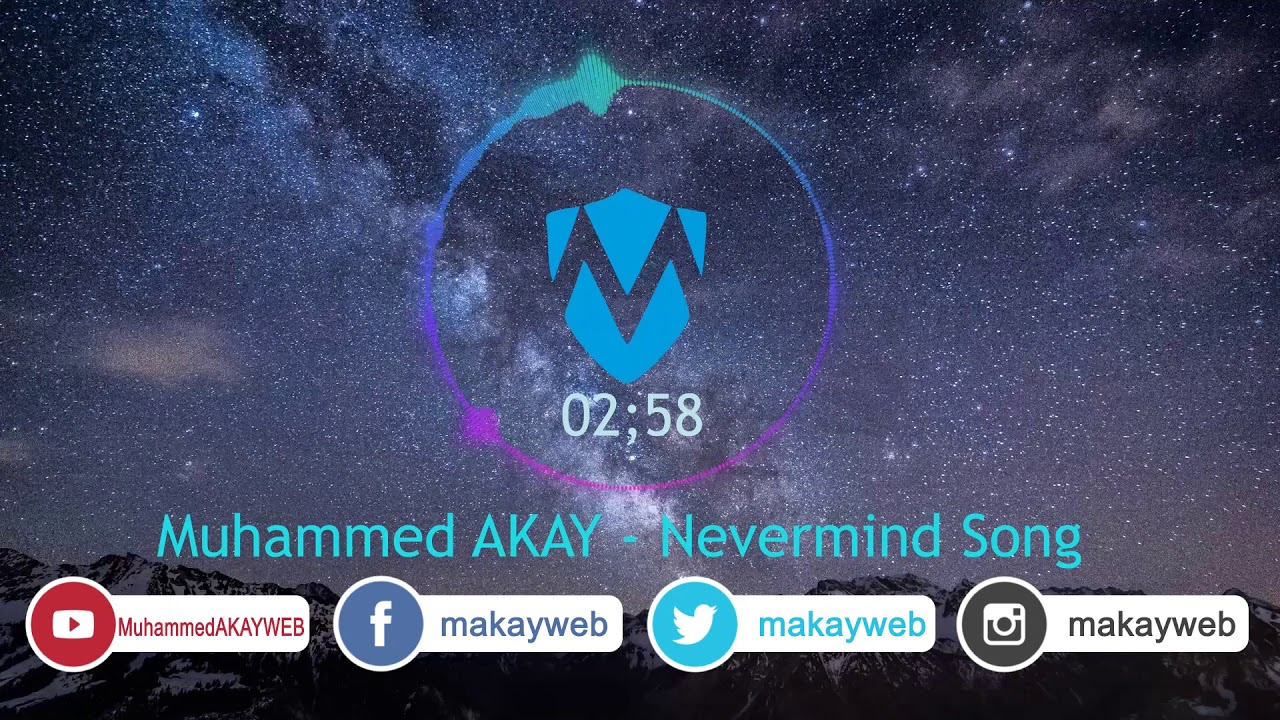 Muhammed AKAY – Nevermind Official Song